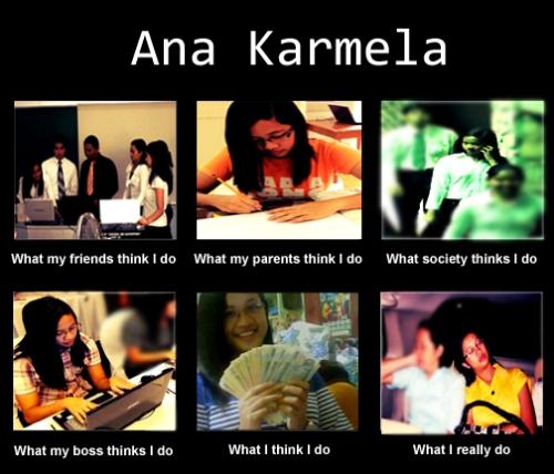 What I think I do of Ana Karmela